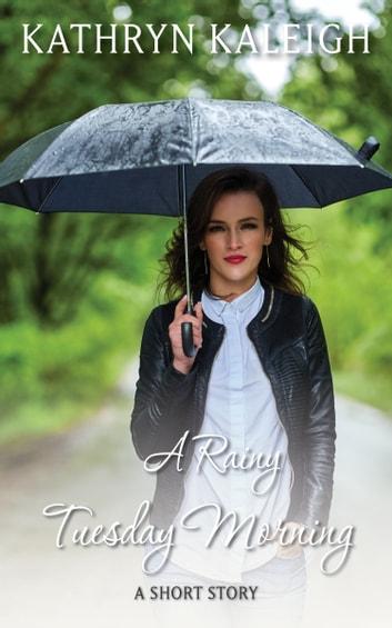 Rainy Tuesday : rainy, tuesday, Rainy, Tuesday, Morning, EBook, Kathryn, Kaleigh, 9781647912161, Rakuten, United, States