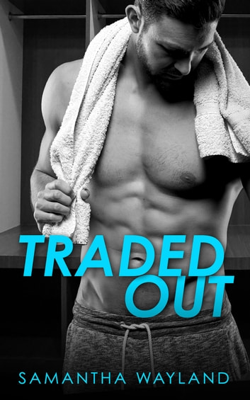 Traded Out by Samantha Wayland Ebook/Pdf Download