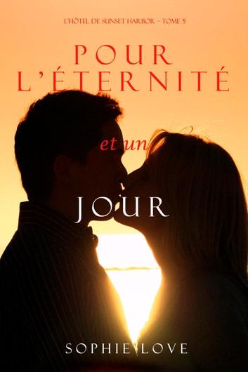 Pour Lternit, et un Jour (LHtel de Sunset Harbor  Tome 5) by Sophie Love Ebook/Pdf Download
