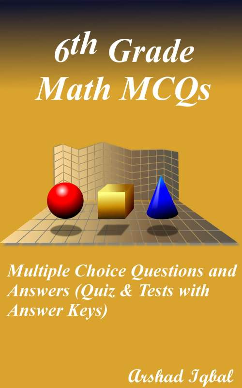 small resolution of Grade 6 Math Multiple Choice Questions and Answers (MCQs): Quizzes \u0026  Practice Tests with Answer Key (6th Grade Math Quick Study Guide \u0026 Course  Review) eBook by Arshad Iqbal - 9781310963148
