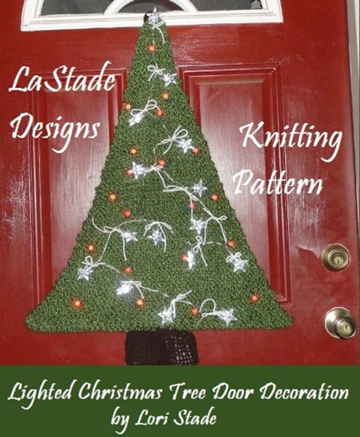 Lighted Christmas Tree Door Decoration Knitting Pattern Ebook By Lori Stade 9781301618545 Rakuten Kobo United States