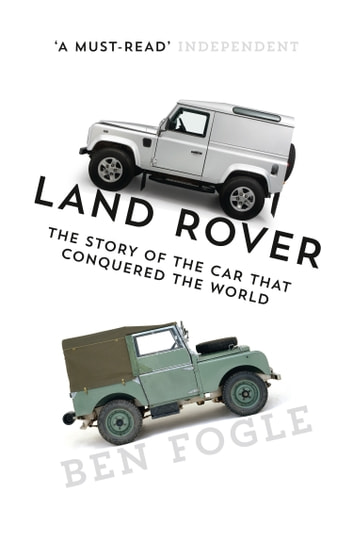 Land Rover: The Story of the Car that Conquered the World by Ben Fogle Ebook/Pdf Download