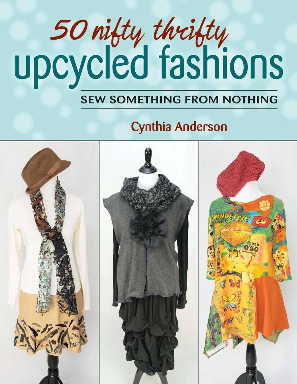 50 Nifty Thrifty Upcycled Fashions Ebook Por Cynthia Anderson