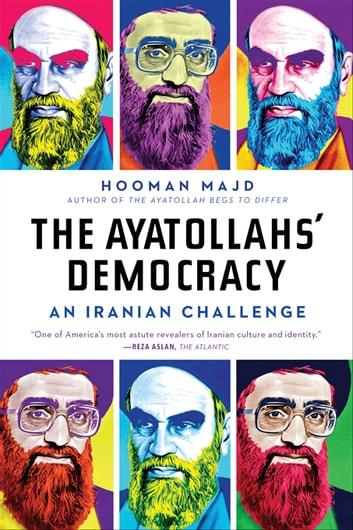 The Ayatollahs' Democracy: An Iranian Challenge by Hooman Majd Ebook/Pdf Download