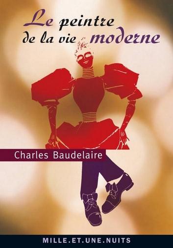 Baudelaire Le Peintre De La Vie Moderne : baudelaire, peintre, moderne, Peintre, Moderne, EBook, Charles, Baudelaire, 9782755504187, Rakuten, United, States