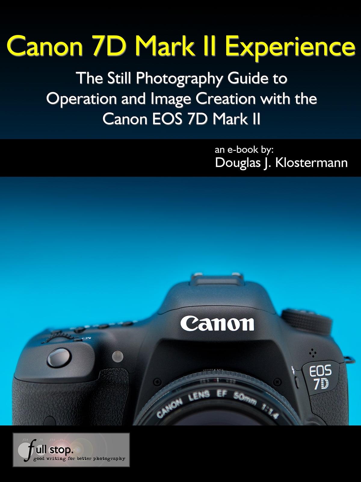 Canon Eos 7d Mark Ii : canon, Canon, Experience, Still, Photography, Guide, Operation, Image, Creation, EBook, Douglas, Klostermann, Rakuten