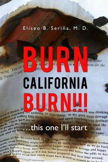 Burn California Burn!!! by Eliseo B. Seria Ebook/Pdf Download