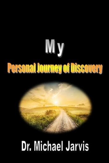 My Personal Journey of Discovery by Dr Michael Jarvis Ebook/Pdf Download