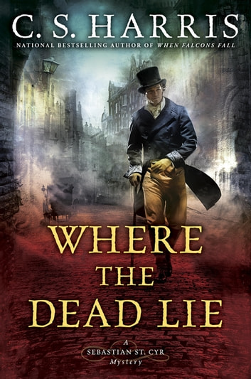Where the Dead Lie by C. S. Harris Ebook/Pdf Download