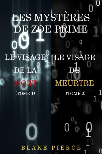 Coffret Les Enqutes de Zoe Prime : Le Visage de la Mort (Tome 1) & Le Visage du Meurtre (Tome 2) by Blake Pierce Ebook/Pdf Download