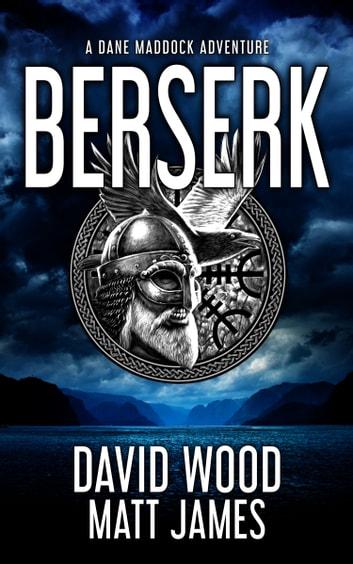 Berserk by David Wood, Matt James Ebook/Pdf Download