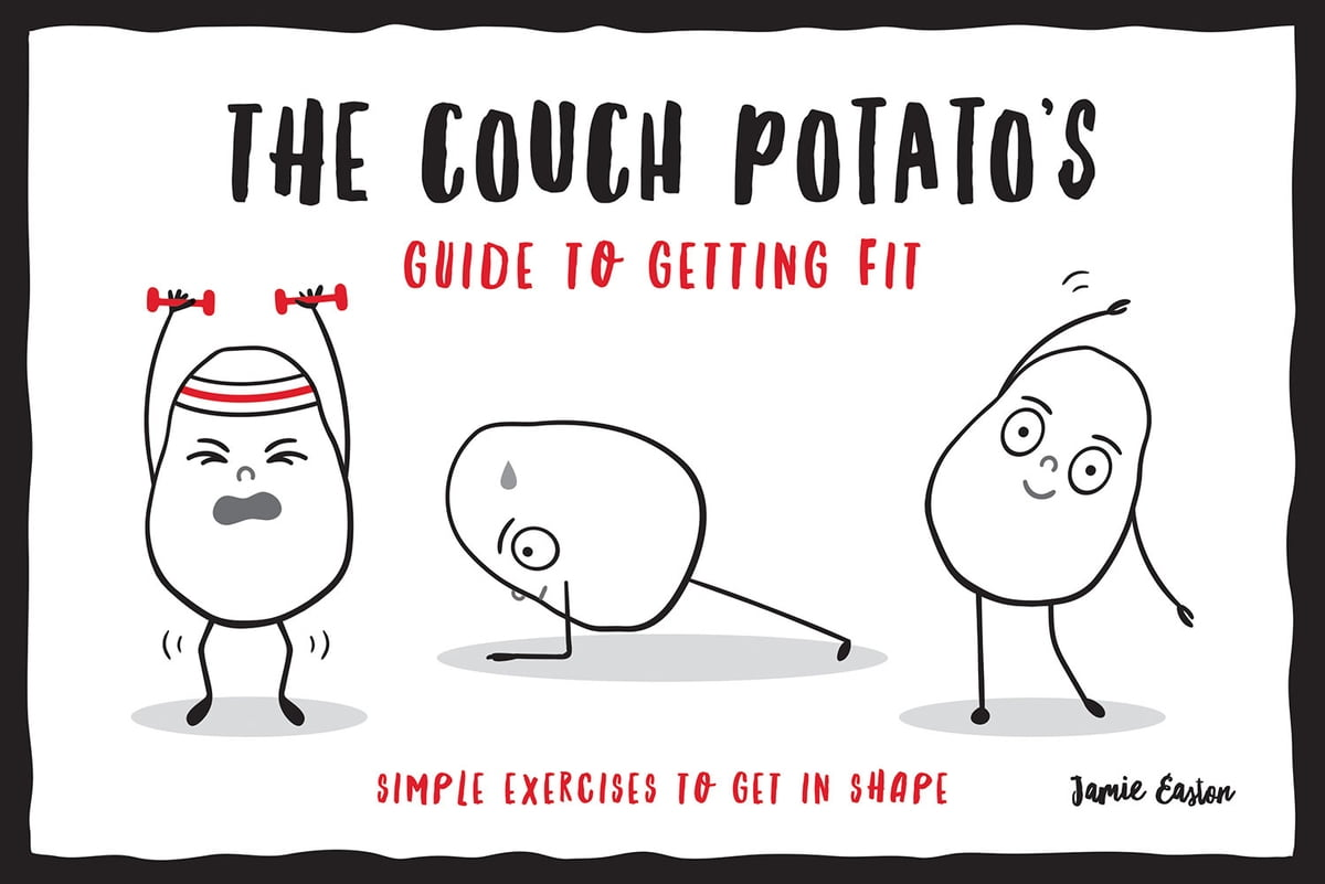The Couch Potato's Guide to Getting Fit: Simple Exercises