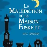 Les enquêtes de Middleton et Grice - Tome 2 - La malédiction de la maison Foskett : M. R. C. Kasasian [LC avec Bianca]