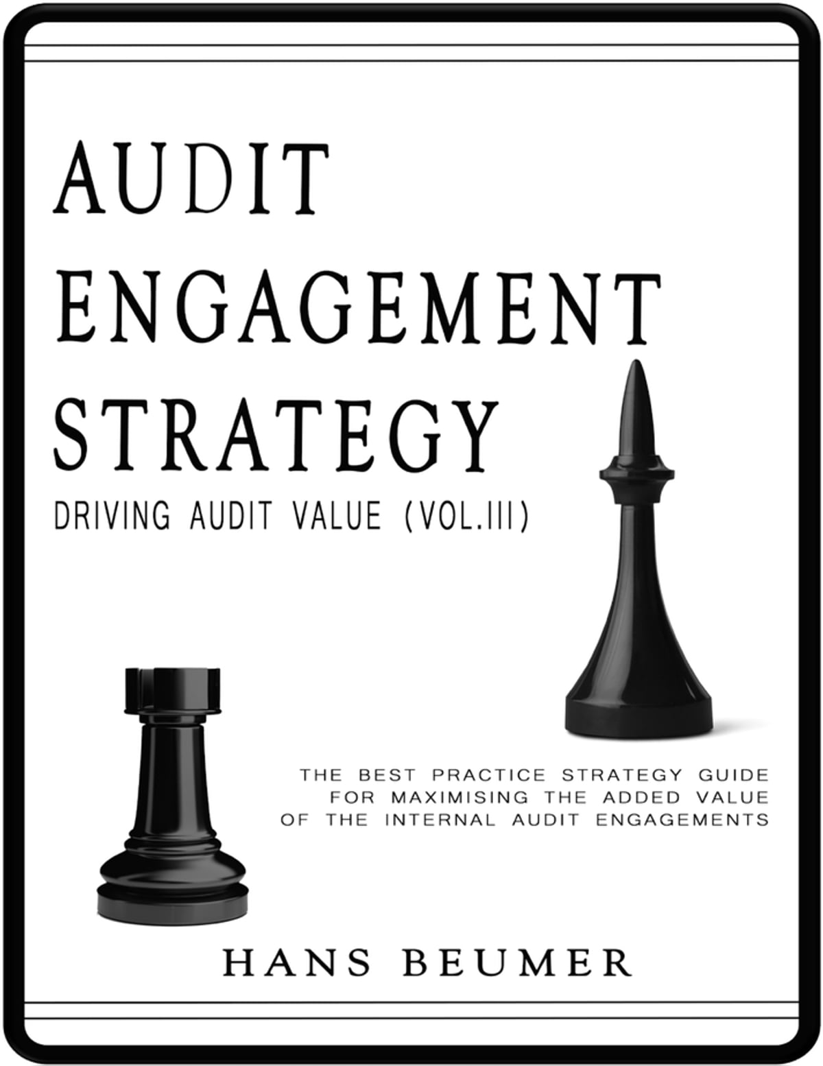 Audit Engagement Strategy (Driving Audit Value, Vol. III