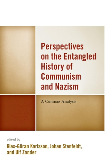 Perspectives on the Entangled History of Communism and Nazism eBook by Nanci Adler