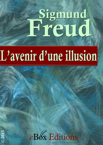 L Avenir D Une Illusion : avenir, illusion, L'avenir, D'une, Illusion, EBook, Freud, Sigmund, 1230000150721, Rakuten, United, States