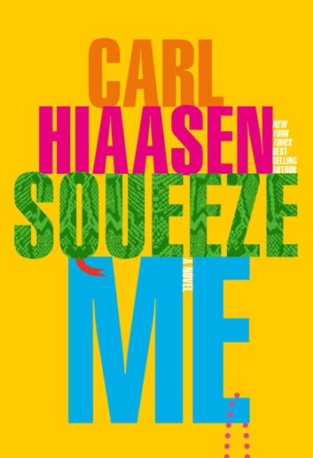 Squeeze Me by Carl Hiaasen Ebook/Pdf Download