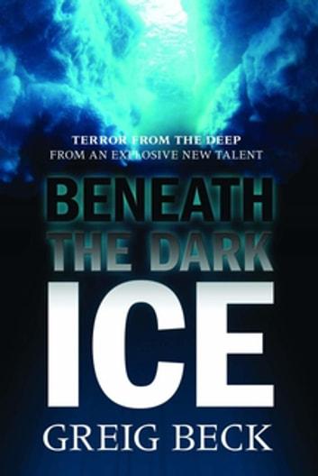Beneath the Dark Ice: Alex Hunter 1 by Greig Beck Ebook/Pdf Download