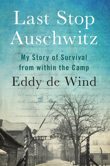 Last Stop Auschwitz by Eddy de Wind Ebook/Pdf Download