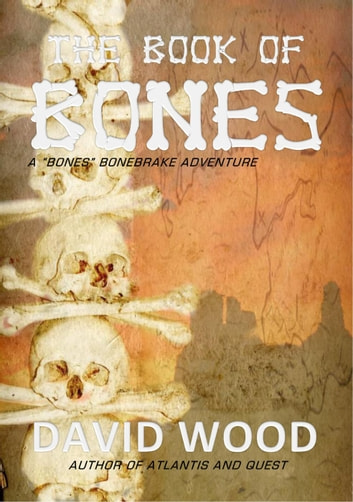 The Book of Bones- A Bones Bonebrake Adventure by David Wood Ebook/Pdf Download
