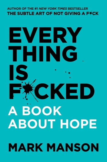 Everything Is F*cked by Mark Manson Ebook/Pdf Download