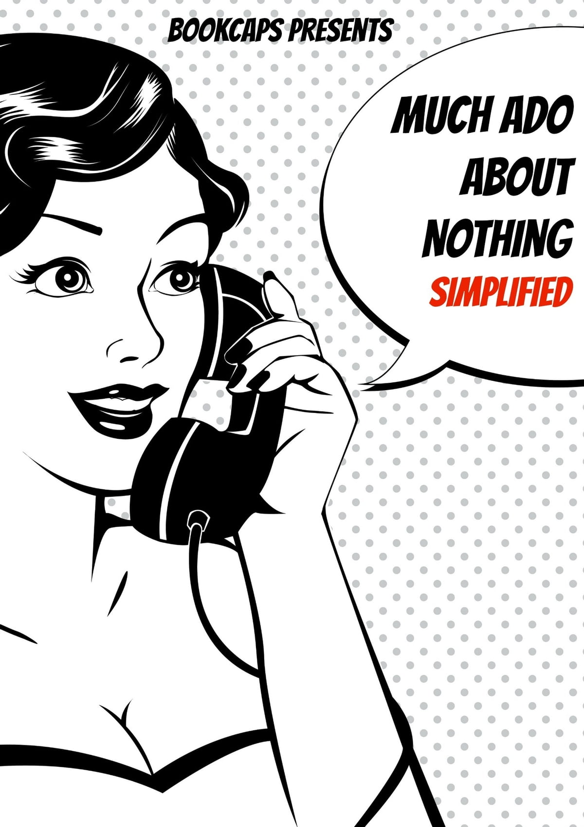 Much Ado About Nothing Simplified! (Includes Study Guide