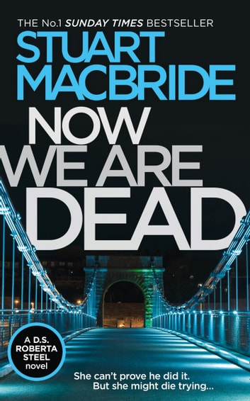 Now We Are Dead by Stuart MacBride Ebook/Pdf Download