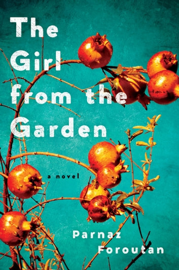 The Girl from the Garden by Parnaz Foroutan Ebook/Pdf Download
