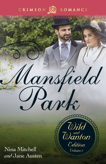 Mansfield Park The Wild And Wanton Edition Volume 2 EBook By Nina