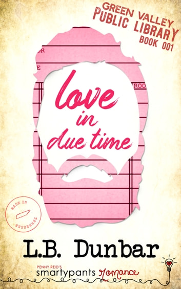 Love in Due Time by Smartypants Romance, L.B. Dunbar Ebook/Pdf Download