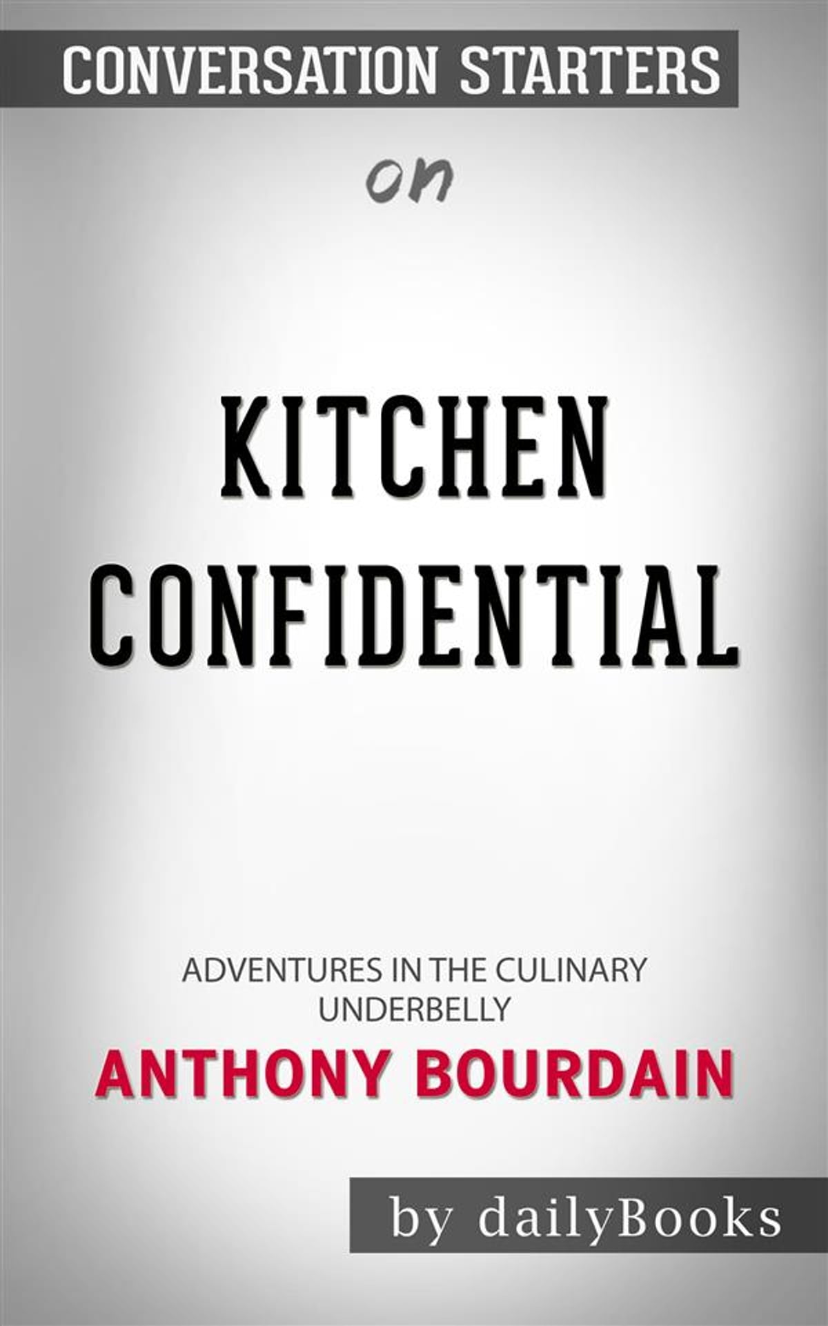 anthony bourdain kitchen confidential the cheapest cabinets adventures in culinary