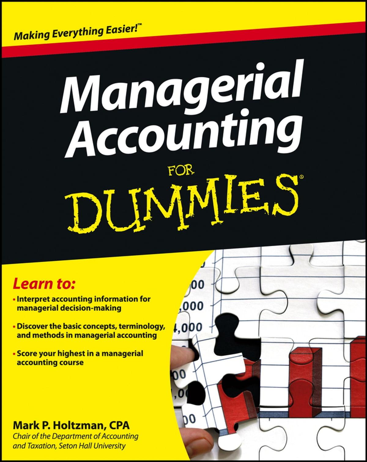 Managerial Accounting For Dummies eBook by Mark P. Holtzman - 9781118237649 | Rakuten Kobo