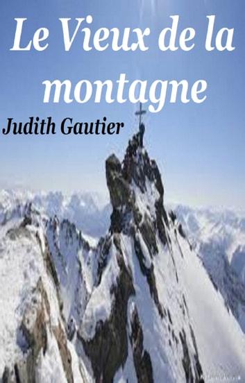 Le Vieux De La Montagne : vieux, montagne, VIEUX, MONTAGNE, EBook, JUDITH, GAUTIER, 1230000211852, Rakuten, United, States