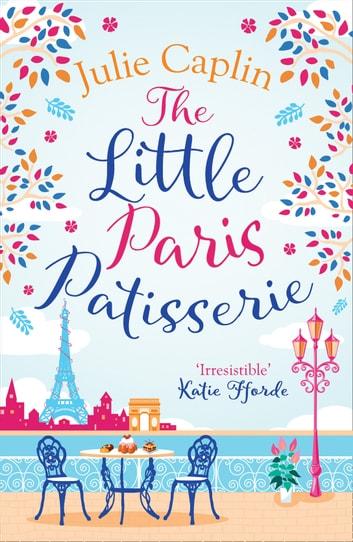 The Little Paris Patisserie (Romantic Escapes, Book 3) by Julie Caplin Ebook/Pdf Download