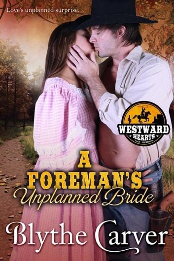 A Foremans Unplanned Bride by Blythe Carver Ebook/Pdf Download
