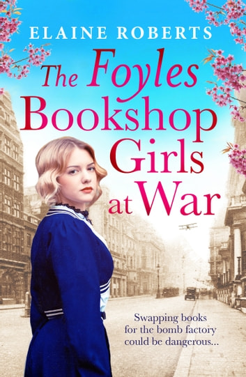 The Foyles Bookshop Girls at War by Elaine Roberts Ebook/Pdf Download