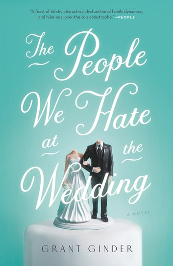 The People We Hate at the Wedding by Grant Ginder Ebook/Pdf Download