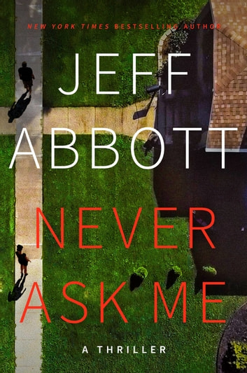Never Ask Me by Jeff Abbott Ebook/Pdf Download