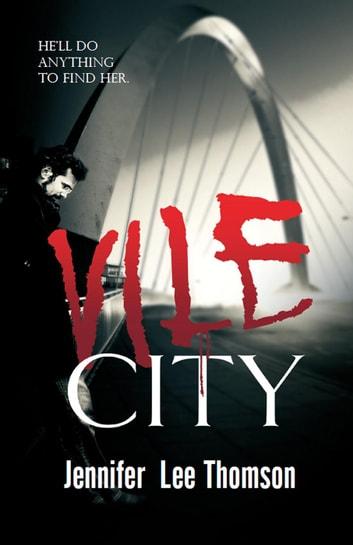Vile City by Jennifer Lee Thomson Ebook/Pdf Download