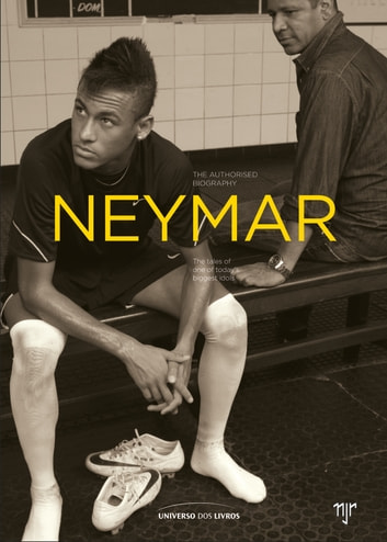 Neymar - the authorised biography by Mauro Beting, Ivan Mor Ebook/Pdf Download