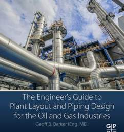 the engineer s guide to plant layout and piping design for the oil and gas industries ebook by geoff b barker 9780128146545 rakuten kobo [ 1200 x 1475 Pixel ]