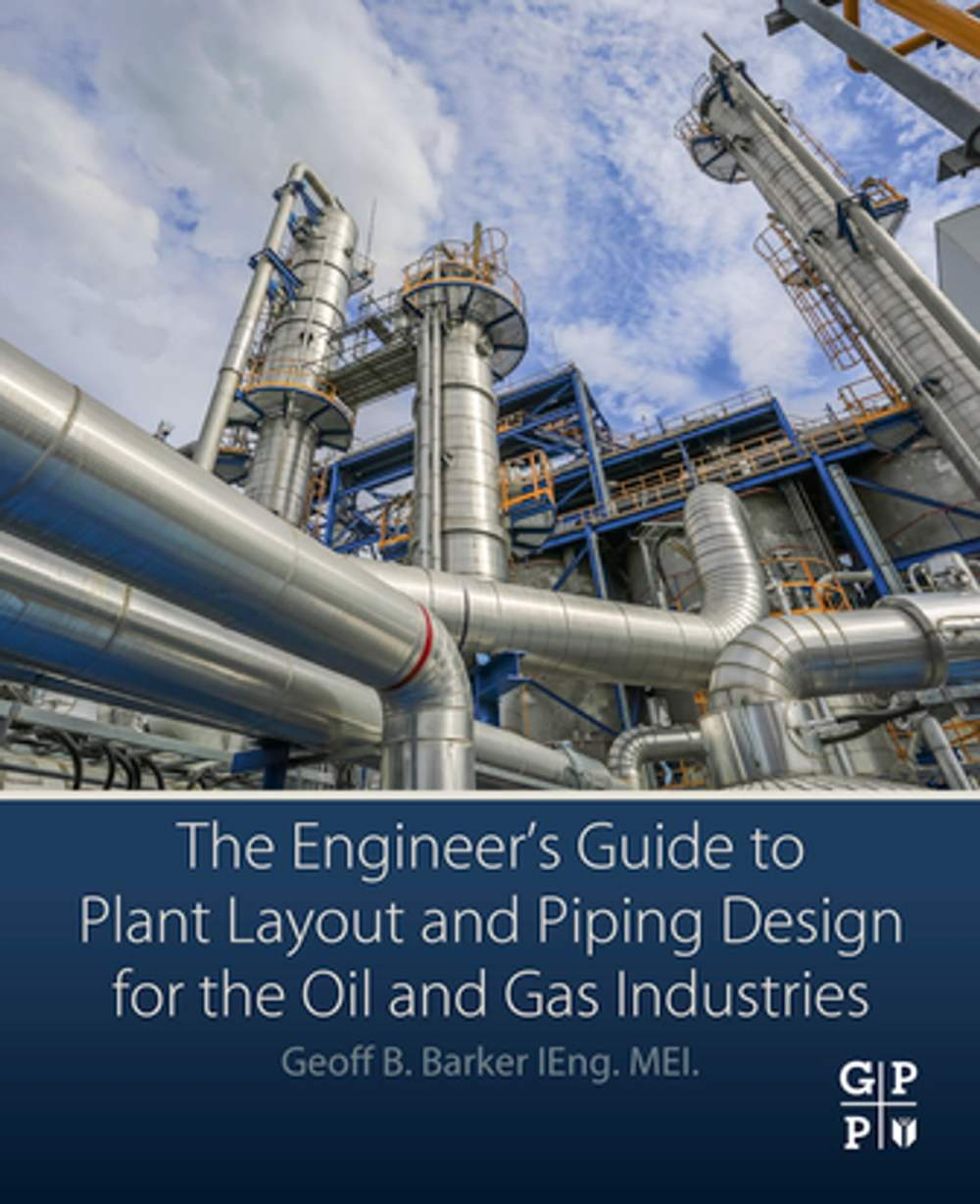 medium resolution of the engineer s guide to plant layout and piping design for the oil and gas industries ebook by geoff b barker 9780128146545 rakuten kobo
