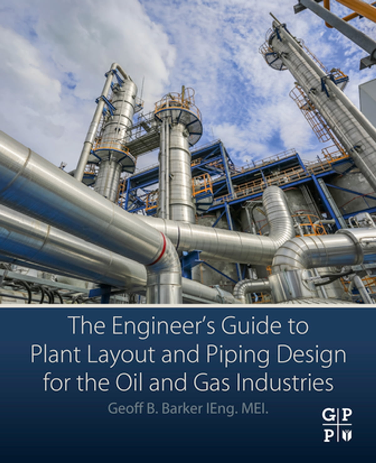 hight resolution of the engineer s guide to plant layout and piping design for the oil and gas industries ebook by geoff b barker 9780128146545 rakuten kobo