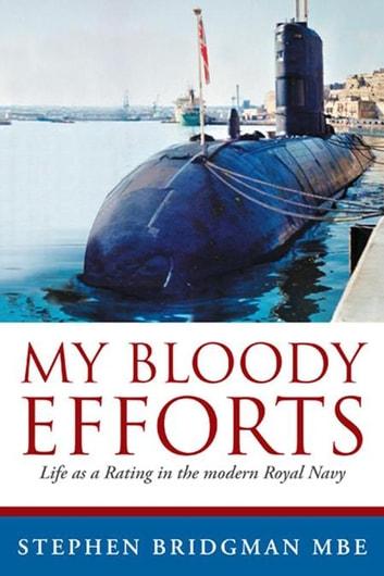 My Bloody Efforts by Stephen Bridgman MBE Ebook/Pdf Download