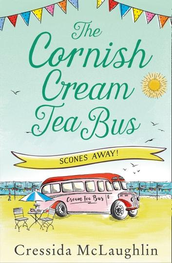 The Cornish Cream Tea Bus: Part Three  Scones Away! by Cressida McLaughlin Ebook/Pdf Download