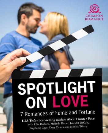Spotlight On Love EBook By Alicia Hunter Pace 9781440596490