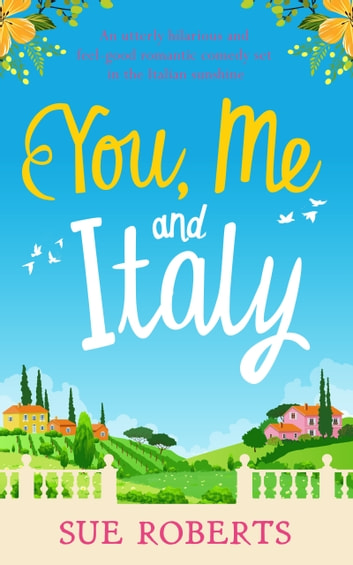 You, Me and Italy by Sue Roberts Ebook/Pdf Download