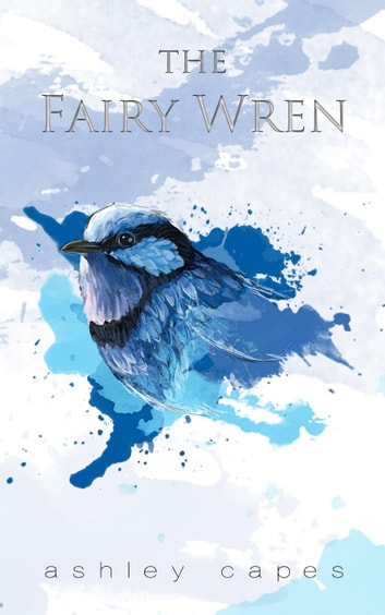The Fairy Wren by Ashley Capes Ebook/Pdf Download
