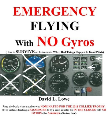 Emergency Flying With NO Gyros: How to Survive on Instruments When Bad Things Happen to Good Pilots by David L. Lowe Ebook/Pdf Download