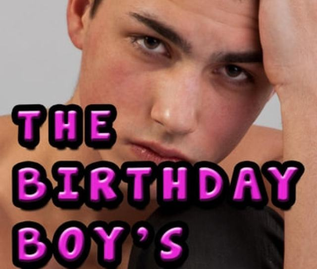 The Birthday Boys Present Cbt Gay Figging The Figging Files